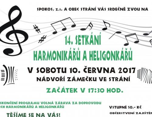 XIV. ročník setkání harmonikářů a heligonkářů ve Strání 10.6.2017